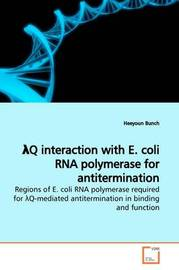 Lq Interaction with E. Coli RNA Polymerase for Antitermination Regions of E. Coli RNA Polymerase Required for Lq-Mediated Antitermination in Binding and Function. by Heeyoun Bunch image