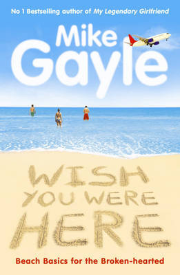 Wish You Were Here by Mike Gayle image