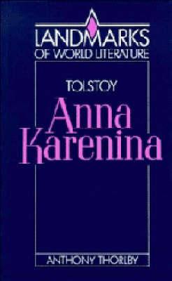 Tolstoy: Anna Karenina by Anthony K. Thorlby image