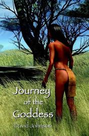 Journey of the Goddess by David Johnson