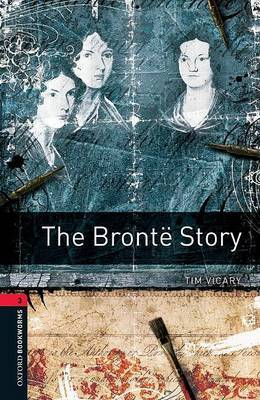 Oxford Bookworms Library: Level 3:: The Bronte Story by Tim Vicary image