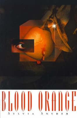 Blood Orange by Sylvia Snyder
