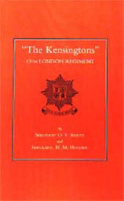The Kensingtons 13th London Regiment by O.F. Bailey