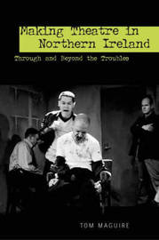 Making Theatre in Northern Ireland by Tom Maguire image