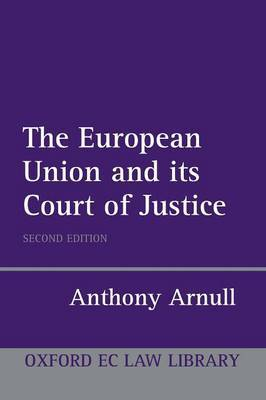 The European Union and its Court of Justice by Anthony Arnull