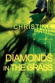 Diamonds in the Grass by Christine Paul image