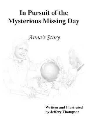 In Pursuit of the Mysterious Missing Day by Jeffery L Thompson image