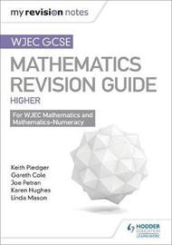 WJEC GCSE Maths Higher: Mastering Mathematics Revision Guide by Keith Pledger