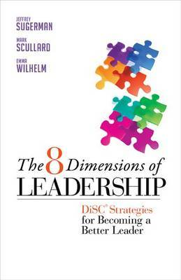 The 8 Dimensions of Leadership: DiSC Strategies for Becoming a Better Leader by Jeffrey Sugerman