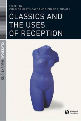 Classics and the Uses of Reception image