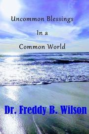 Uncommon Blessings in a Common World by Dr Freddy B Wilson image