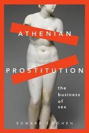 Athenian Prostitution by Edward E Cohen
