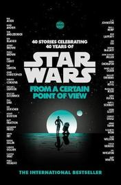 Star Wars: From a Certain Point of View by Various Authors