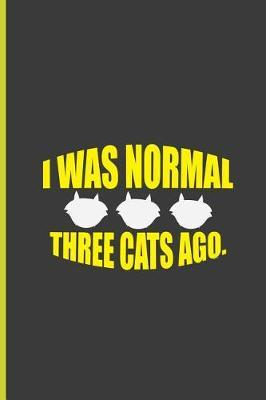I Was Normal Three Cats Ago by Fabian Collins