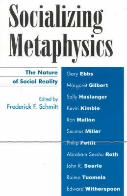 Socializing Metaphysics by Frederick F. Schmitt