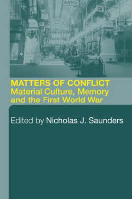Matters of Conflict by Nicholas J Saunders