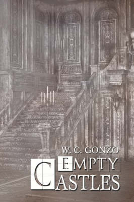 Empty Castles by W.C. Gonzo