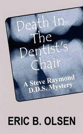 Death in the Dentist's Chair by Eric B. Olsen image