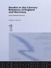 Studies in the Literary Relations of England and Germany in the Sixteenth Century by Charles H Herford image