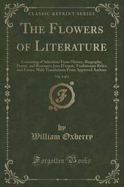 The Flowers of Literature, Vol. 4 of 4 by William Oxberry