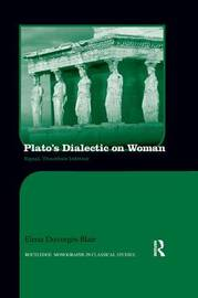 Plato's Dialectic on Woman by Elena Blair