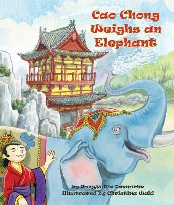 Cao Chong Weighs an Elephant by Songju Ma Daemicke