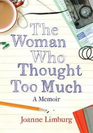 The Woman Who Thought too Much by Joanne Limburg image
