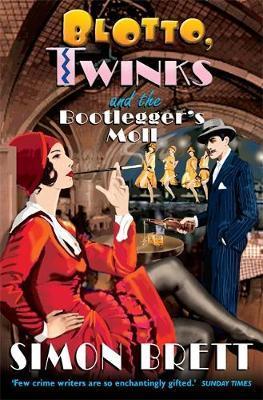 Blotto, Twinks and the Bootlegger's Moll by Simon Brett