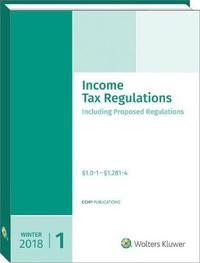 Income Tax Regulations (Winter 2018 Edition), December 2017 by CCH Tax Law
