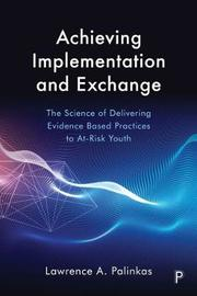 Achieving Implementation and Exchange by Lawrence A. Palinkas