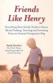 Friends like Henry by Nuala Gardner