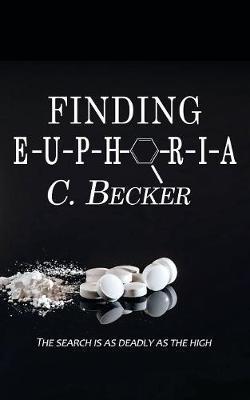 Finding Euphoria by C Becker