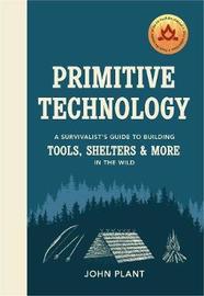 Primitive Technology by John Plant