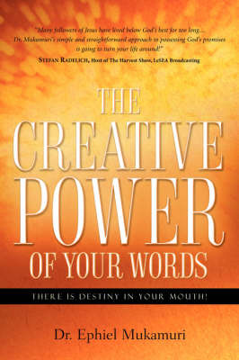 The Creative Power of Your Words by Ephiel Mukamuri image