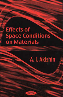Effects of Space Conditions on Materials by A.I. Akishin image