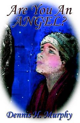 Are You an Angel? by Dennis H. Murphy image