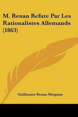 M. Renan Refute Par Les Rationalistes Allemands (1863) by Guillaume Renan Meignan image