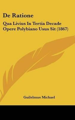 de Ratione: Qua Livius in Tertia Decade Opere Polybiano Usus Sit (1867) by Guilelmus Michael image