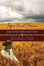 Collected Novels for Teens: Bright Shadow/Water Girl/The Golden Pasture/Journey by Joyce Carol Thomas image