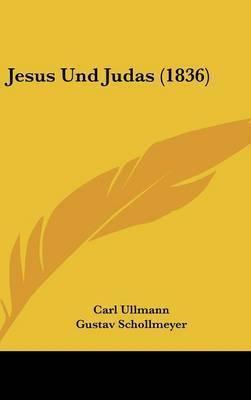 Jesus Und Judas (1836) by Carl Ullmann