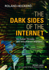 The Dark Sides of the Internet by Roland Heickeroe