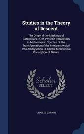 Studies in the Theory of Descent by Charles Darwin