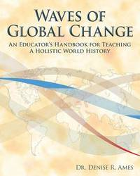 Waves of Global Change by Dr Denise R Ames