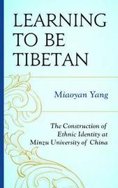 Learning to Be Tibetan by Miaoyan Yang