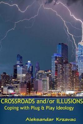 Crossroads and/or Illusions Coping with Plug & Play Ideology by Aleksandar Krzavac image