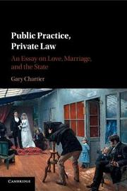 Public Practice, Private Law by Gary Chartier