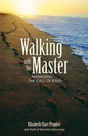 Walking with the Master by Elizabeth Clare Prophet