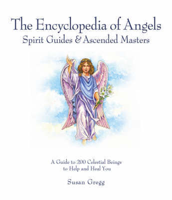 Encyclopedia of Angels, Spirit Guides and Ascended Masters by Susan Gregg image