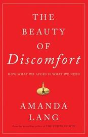 Beauty of Discomfort, The by Amanda Lang