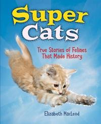Super Cats by Elizabeth MacLeod